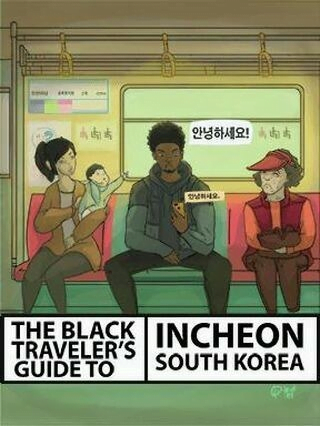 The Black Traveler's Guide To Incheon, South Korea 1